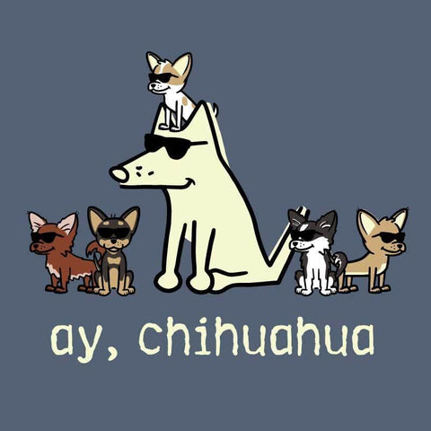 Ay, Chihuahua - Classic Tee - Teddy the Dog T-Shirts and Gifts