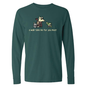 A Walk Take Me For You Must - Classic Long-Sleeve T-Shirt