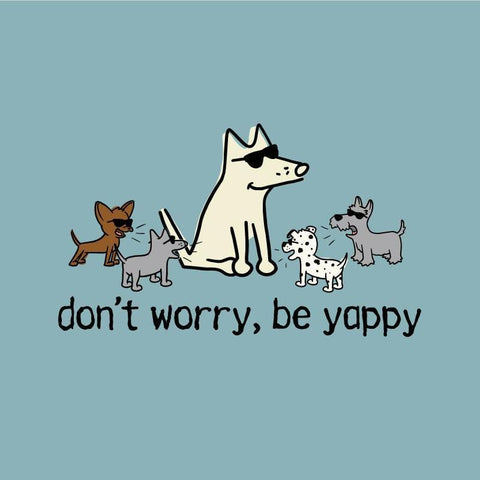 Don't Worry, Be Yappy T-Shirt - Classic Garment Dyed - Teddy the Dog T-Shirts and Gifts