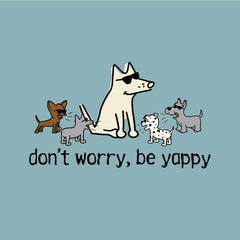 dont worry be yappy garment dyed classic t-shirt