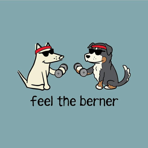 Feel The Berner - Classic Tee