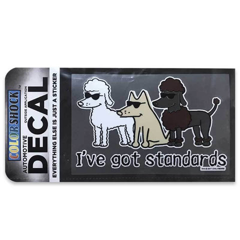I've Got Standards Decal