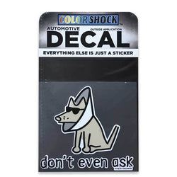 Don't Even Ask - Decal
