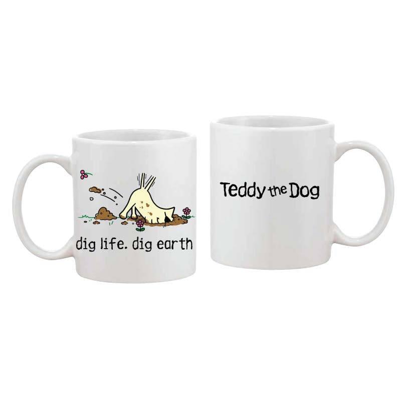 Dig Life, Dig Earth - Coffee Mug