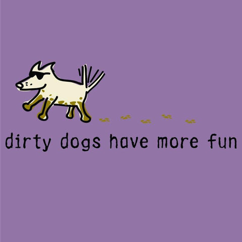 Dirty Dogs Have More Fun T-Shirt - Girls - Teddy the Dog T-Shirts and Gifts