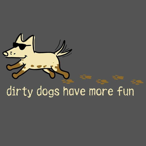 Dirty Dog Have More Fun - Sweatshirt Pullover Hoodie