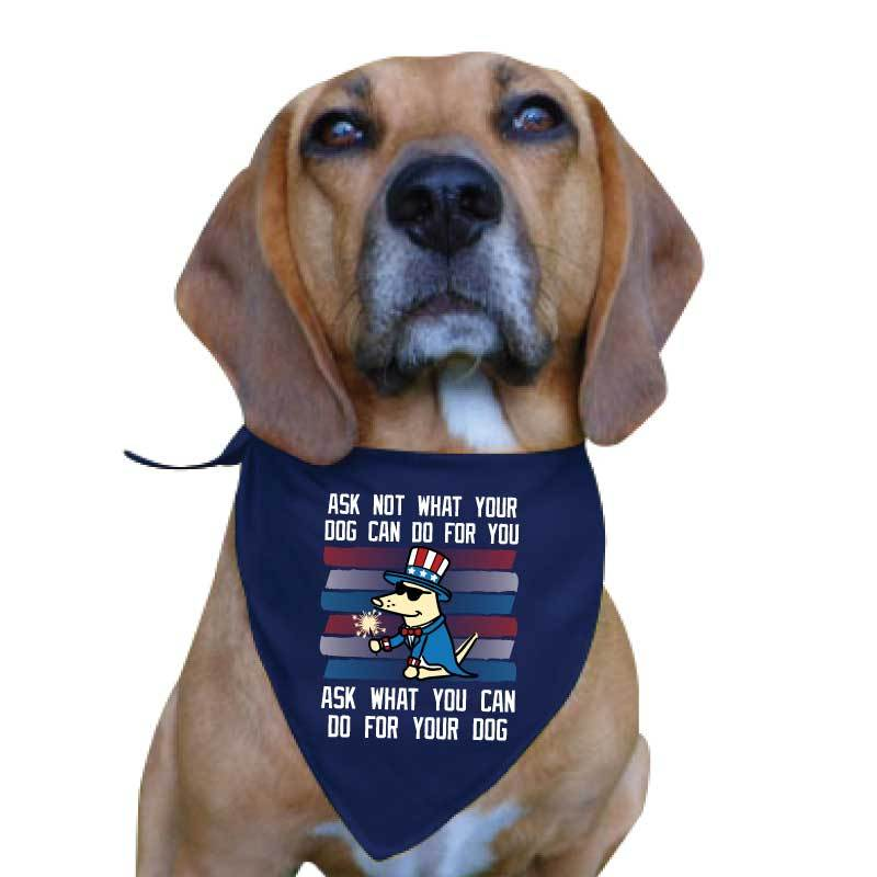 Ask Not What Your Dog Can Do For You - Doggie Bandana