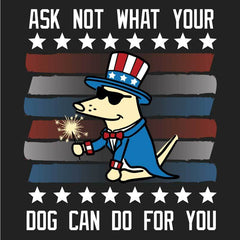 Ask Not What Your Dog Can Do For You - Classic Tee