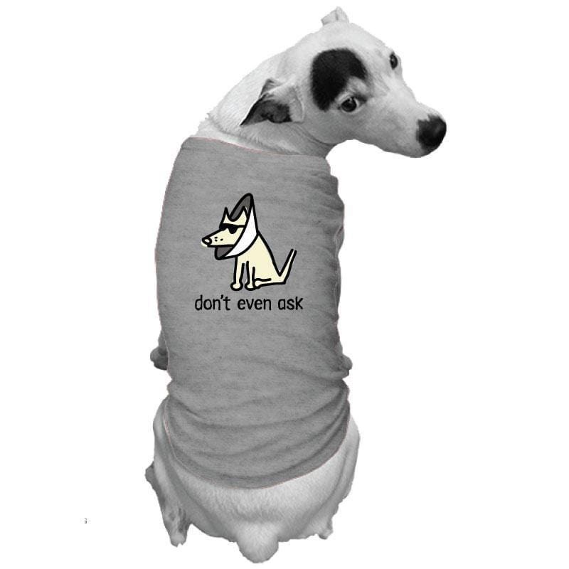 Don't Even Ask - Doggie Tee