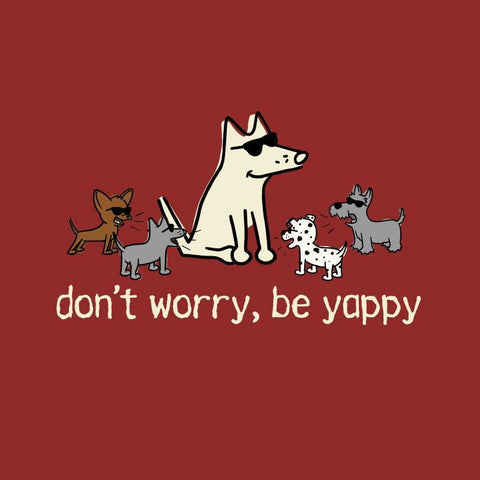Don't Worry, Be Yappy - Sweatshirt Pullover Hoodie - Teddy the Dog T-Shirts and Gifts