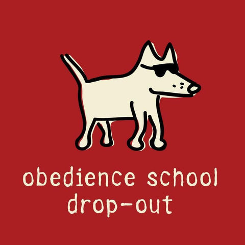Obedience School Drop Out - Doggie Tee