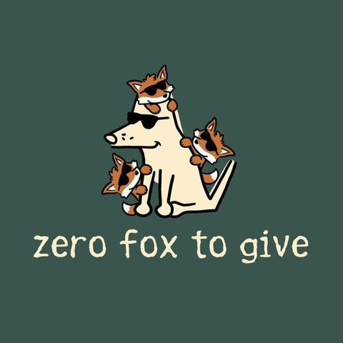 Zero Fox To Give - Classic Tee