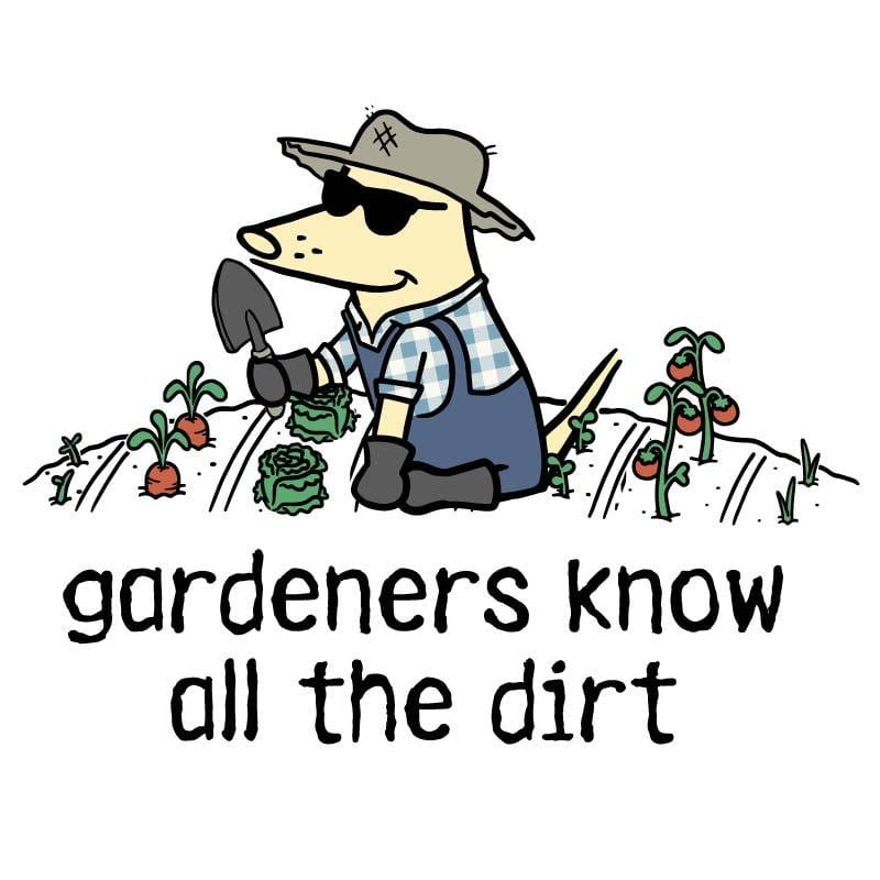 Gardener's Know All The Dirt - Mug