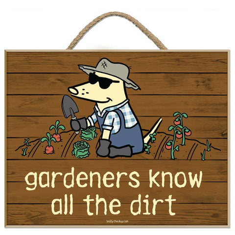 Gardener's Know All The Dirt - Plaque