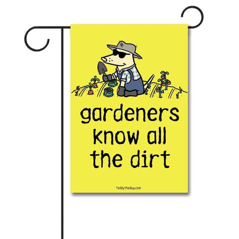 Gardeners Know All The Dirt - Garden Flag