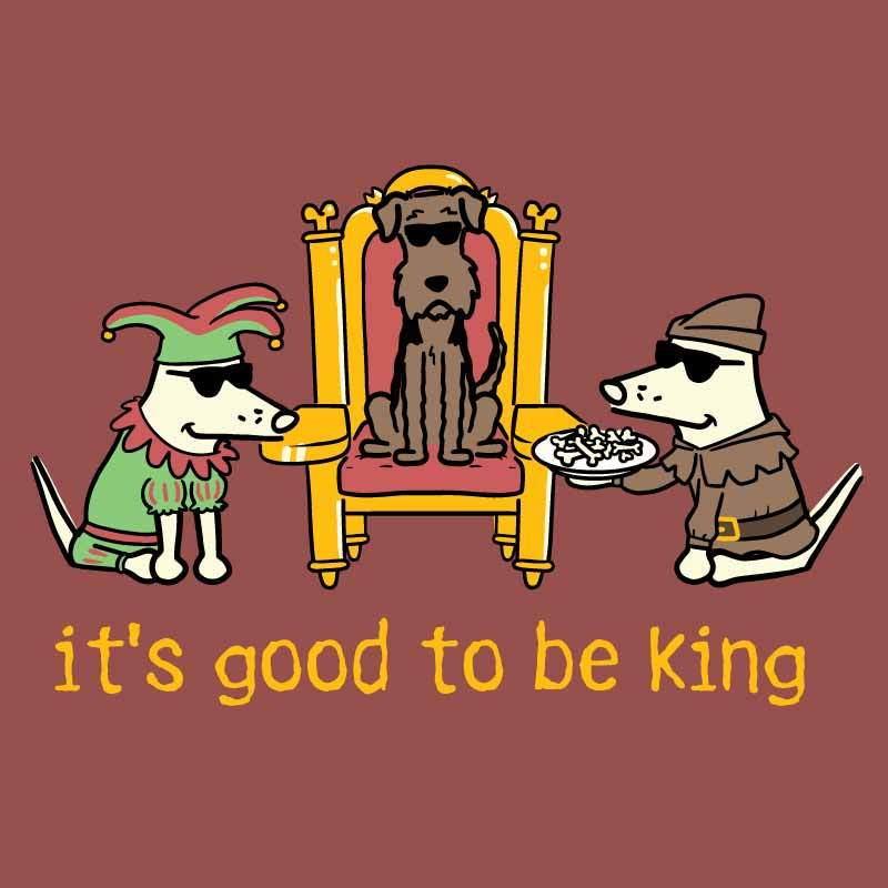 It's Good To Be King - Classic Tee