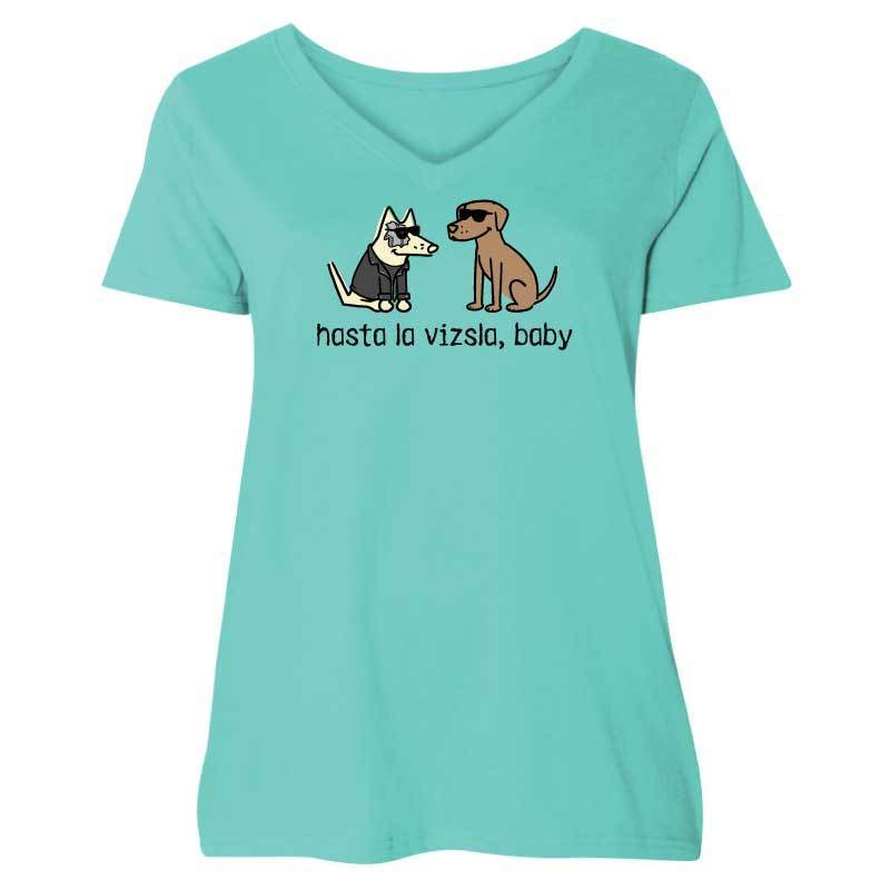 Hasta La Vizsla, Baby - Ladies Curvy V-Neck Tee - Teddy the Dog T-Shirts and Gifts