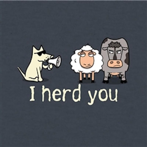 I Herd You - Long-Sleeve Hoodie T-Shirt - Teddy the Dog T-Shirts and Gifts