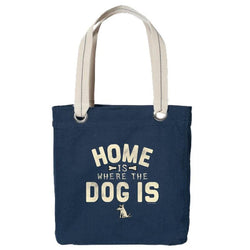 Home Is Where The Dog Is - Canvas Tote