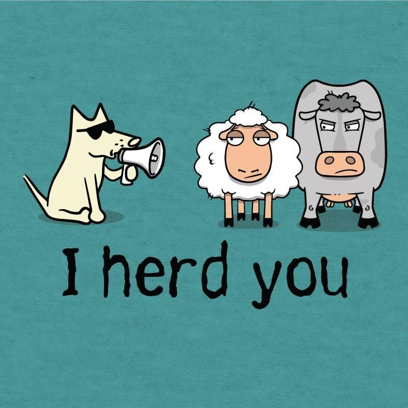 I Herd You - T-Shirt Lightweight Blend - Teddy the Dog T-Shirts and Gifts