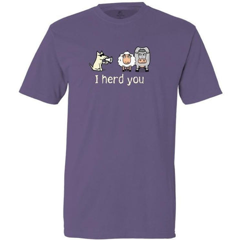 I Herd You T-Shirt - Classic Garment Dyed - Teddy the Dog T-Shirts and Gifts