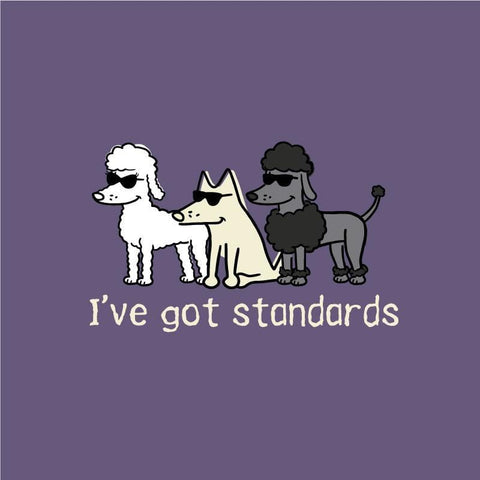 I've Got Standards - Classic Tee