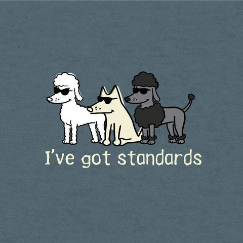 I've Got Standards - Lightweight Tee