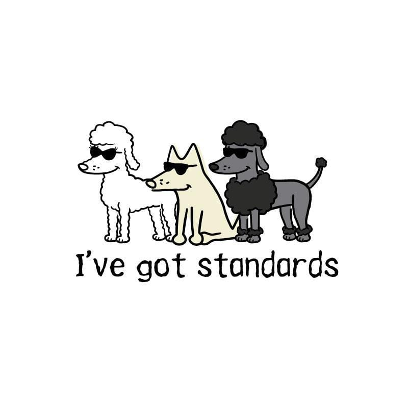 I've Got Standards - Coffee Mug