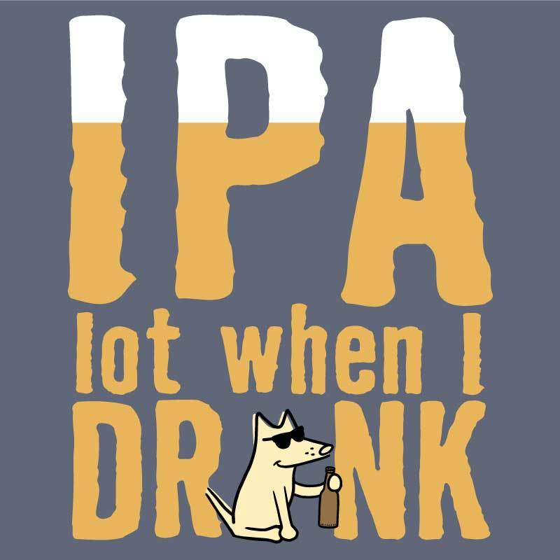 IPA Lot When I Drink  - Classic Long-Sleeve T-Shirt