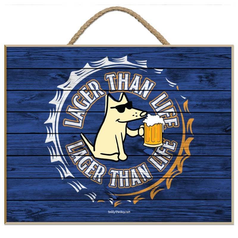 Lager Than Life - Plaque