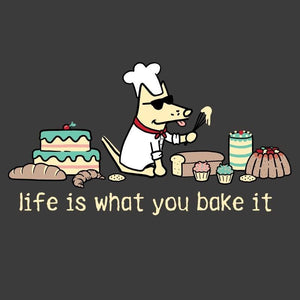 Life Is What You Bake It - Classic Tee