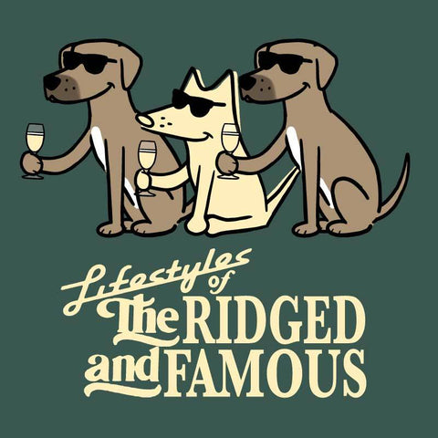 Lifestyles Of The Ridged And Famous - Classic Tee