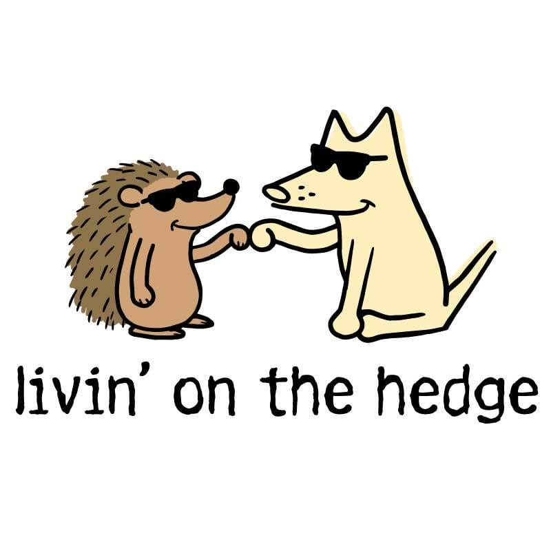 Livin' On The Hedge - Coffee Mug