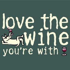 love the wine youre with garment dyed classic t-shirt