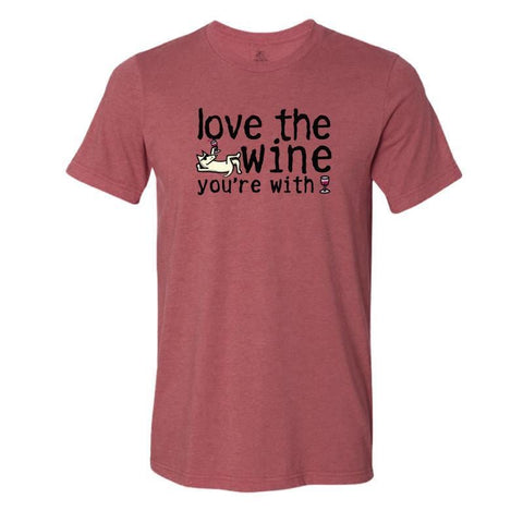 love the wine youre with lightweight t-shirt