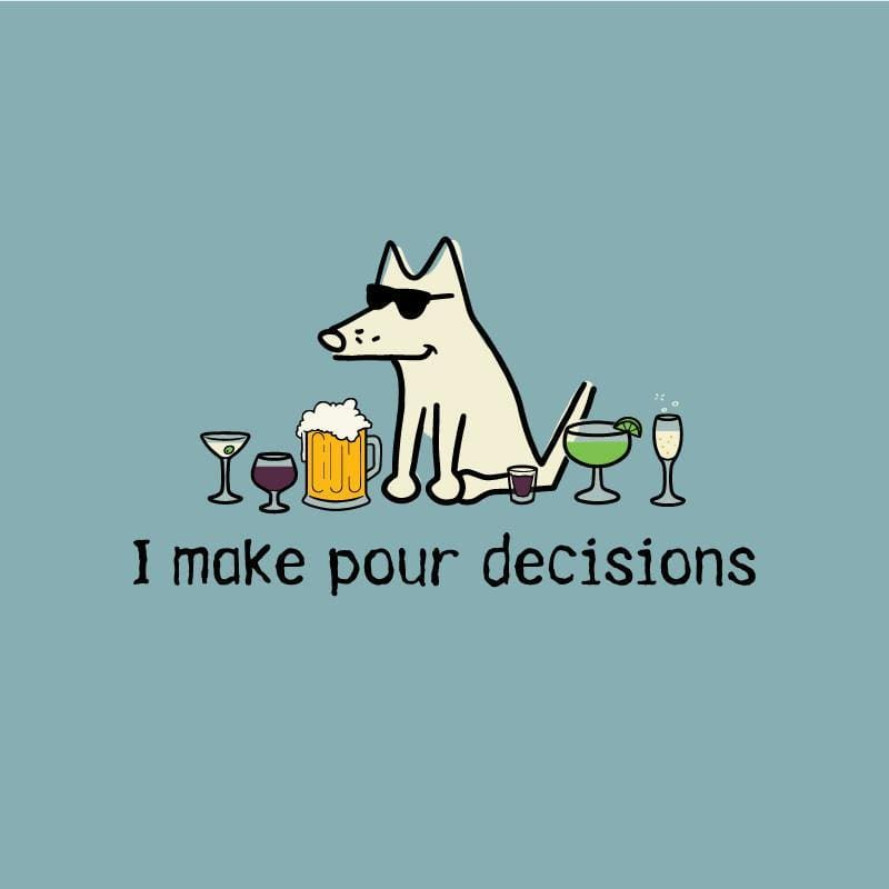 I make pour decisions - Classic Tee - Teddy the Dog T-Shirts and Gifts