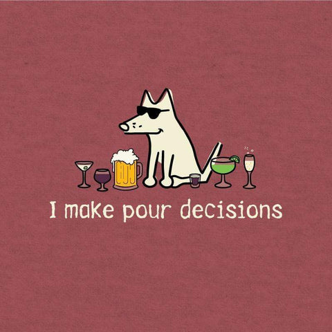 I make pour decisions - Lightweight Tee - Teddy the Dog T-Shirts and Gifts