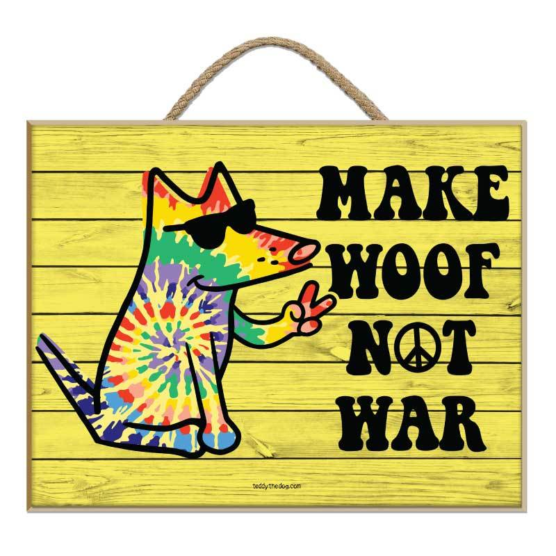 Make Woof, Not War - Plaque
