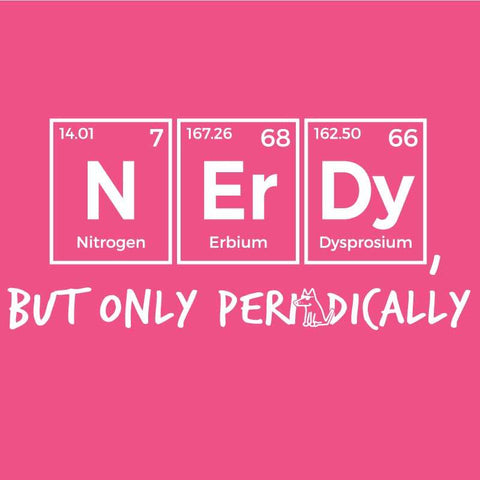 N-Er-Dy But Only Periodically - Ladies Night T-Shirt