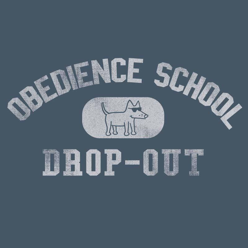 Obedience School Drop Out - Classic Tee