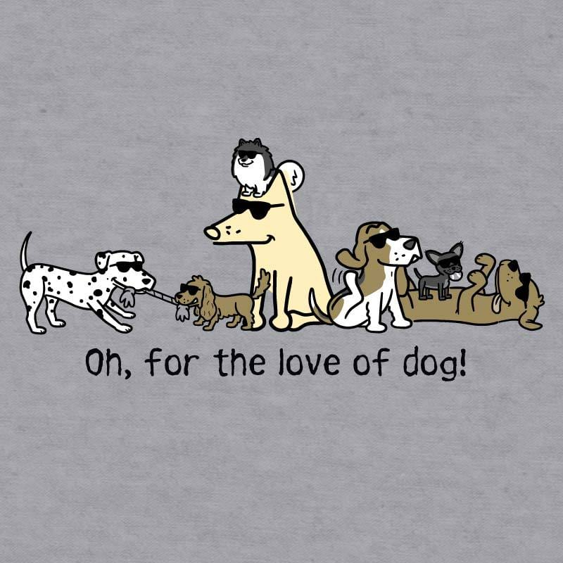 Oh, For The Love Of Dog! - Baseball T-Shirt