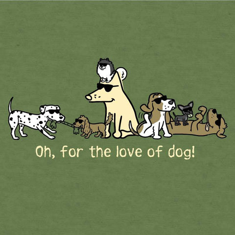 Oh, For The Love Of Dog! - Lightweight Tee