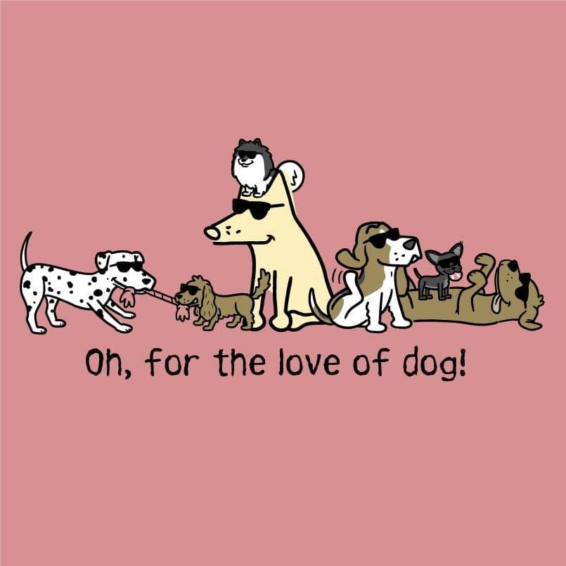 Oh, For The Love Of Dog! - Ladies T-Shirt V-Neck