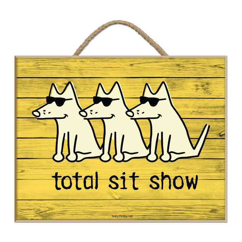 Total Sit Show - Plaque
