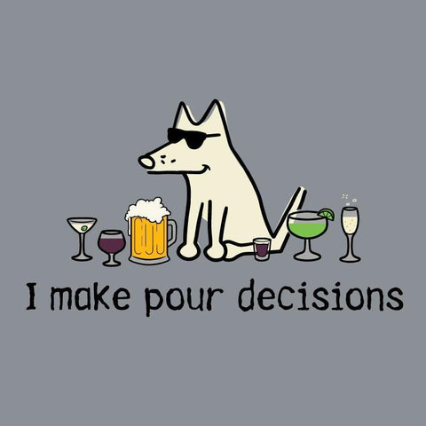 I Make Pour Decisions - Crew Neck Sweatshirt - Teddy the Dog T-Shirts and Gifts