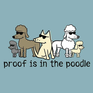 Proof Is In The Poodle - Classic Tee