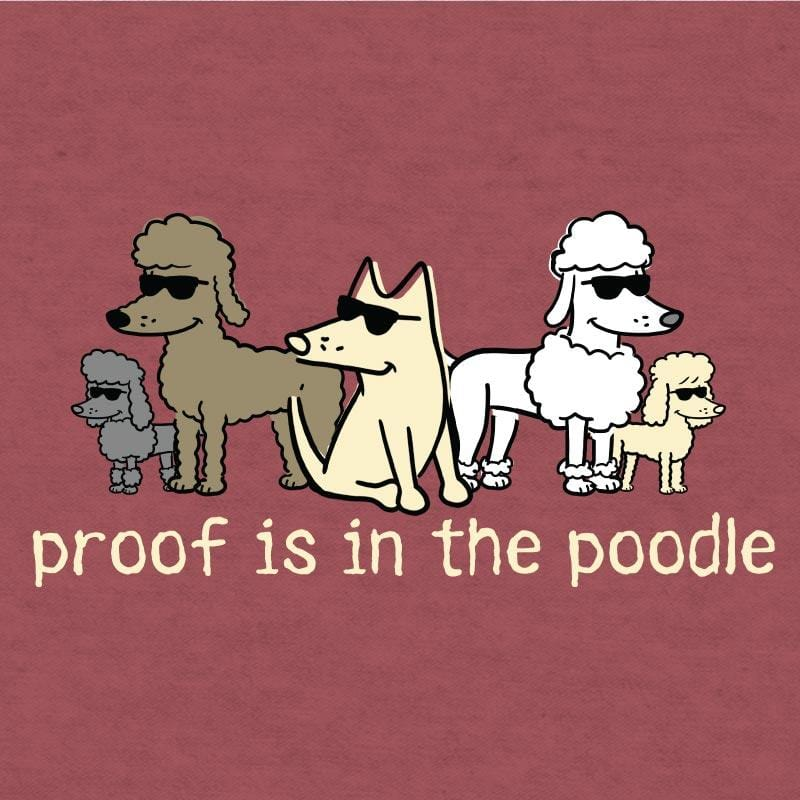 Proof Is In The Poodle  - Lightweight Tee