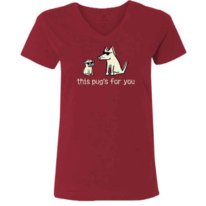 This Pug's For You - Ladies T-Shirt V-Neck