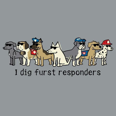 I Dig Furst Responders - Sweatshirt Pullover Hoodie - Teddy the Dog T-Shirts and Gifts