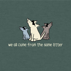 We All Come From The Same Litter - T-Shirt Lightweight Blend